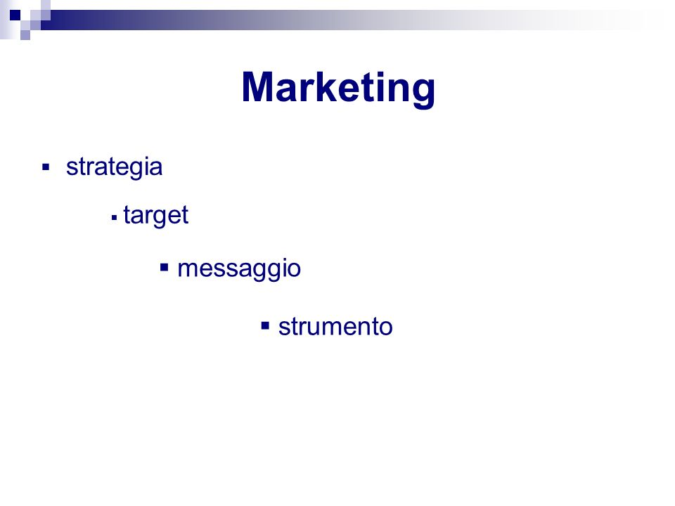 Marketing strategia target messaggio strumento