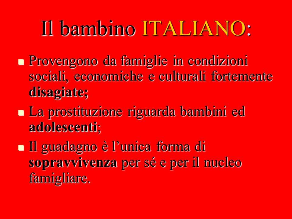 Il bambino ITALIANO: Provengono da famiglie in condizioni sociali, economiche e culturali fortemente disagiate;