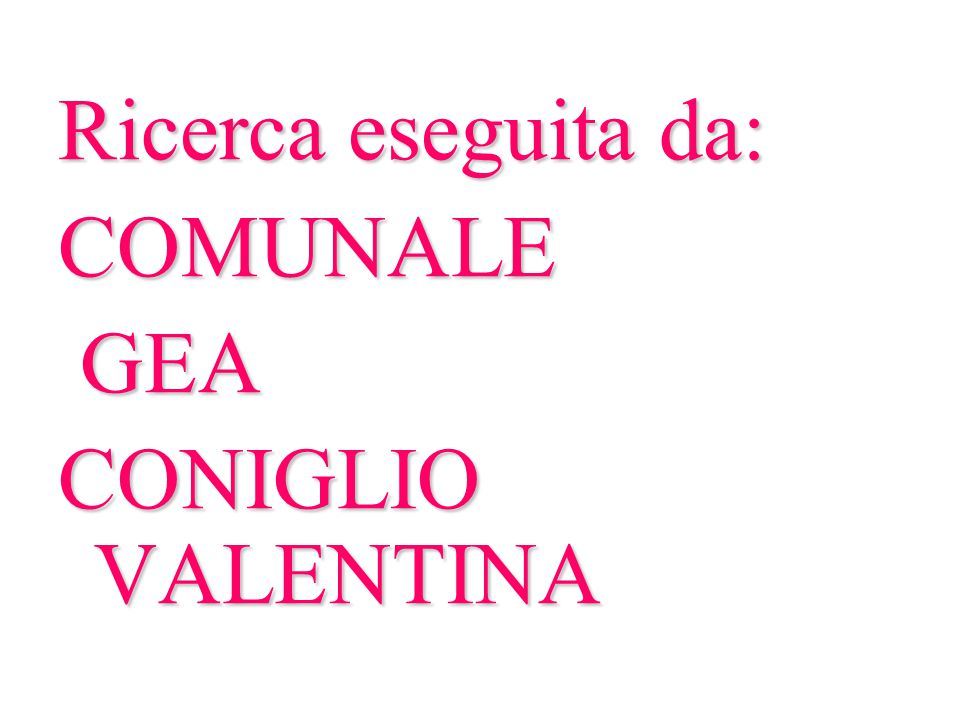 Ricerca eseguita da: COMUNALE GEA CONIGLIO VALENTINA