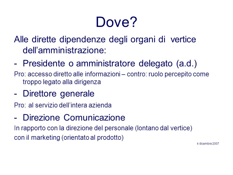 Dove Alle dirette dipendenze degli organi di vertice dell'amministrazione: Presidente o amministratore delegato (a.d.)