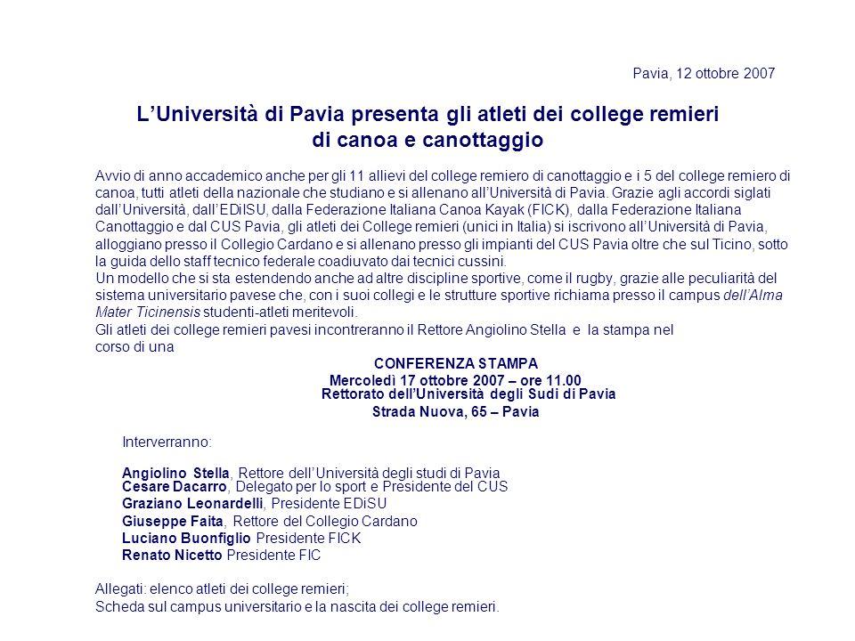 Pavia, 12 ottobre 2007 L'Università di Pavia presenta gli atleti dei college remieri di canoa e canottaggio