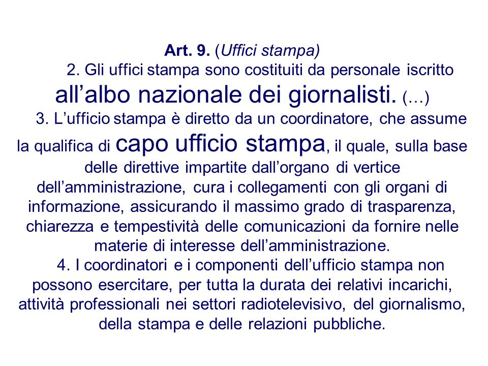 Art. 9. (Uffici stampa) 2.