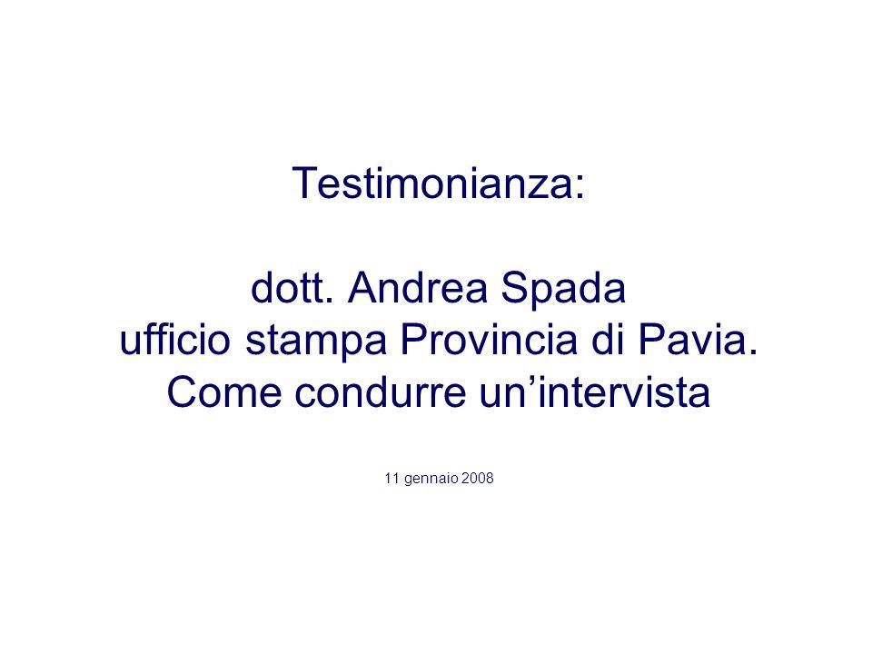 Testimonianza: dott. Andrea Spada ufficio stampa Provincia di Pavia