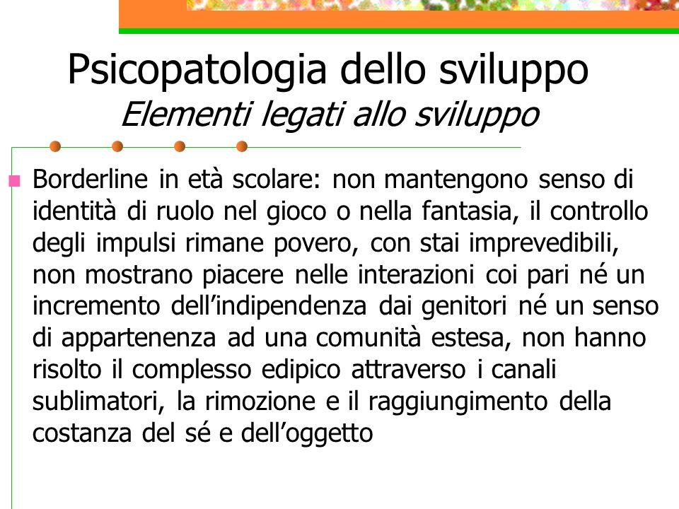 Psicopatologia dello sviluppo Elementi legati allo sviluppo