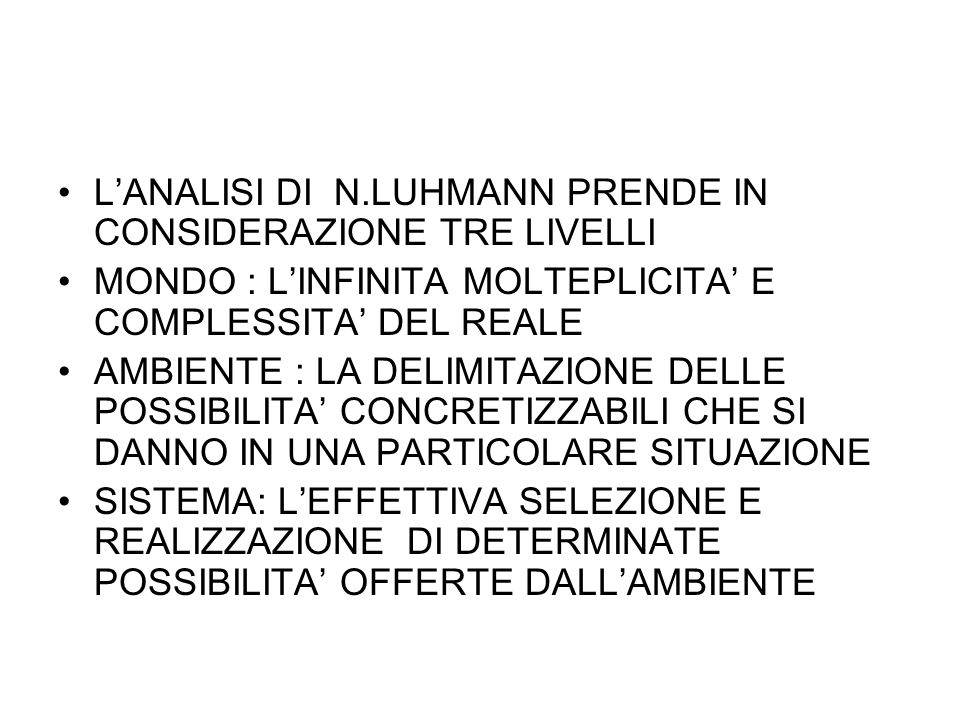 L'ANALISI DI N.LUHMANN PRENDE IN CONSIDERAZIONE TRE LIVELLI