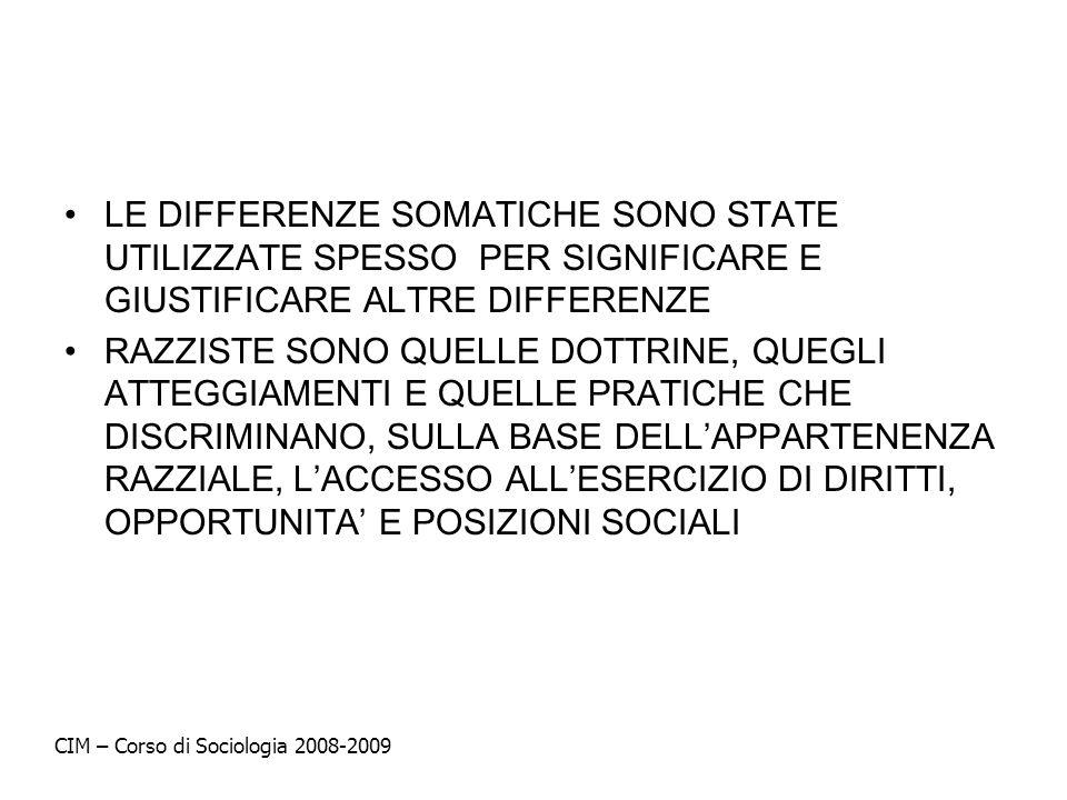 LE DIFFERENZE SOMATICHE SONO STATE UTILIZZATE SPESSO PER SIGNIFICARE E GIUSTIFICARE ALTRE DIFFERENZE