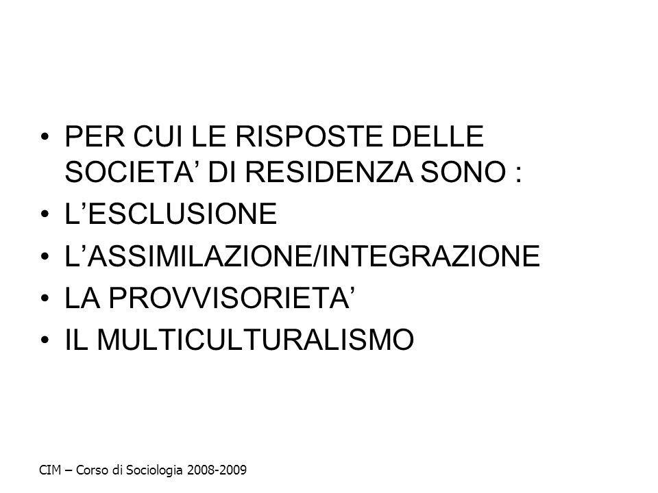 PER CUI LE RISPOSTE DELLE SOCIETA' DI RESIDENZA SONO : L'ESCLUSIONE