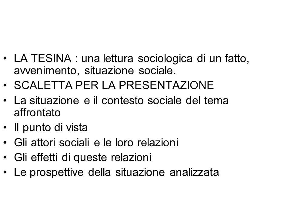 LA TESINA : una lettura sociologica di un fatto, avvenimento, situazione sociale.