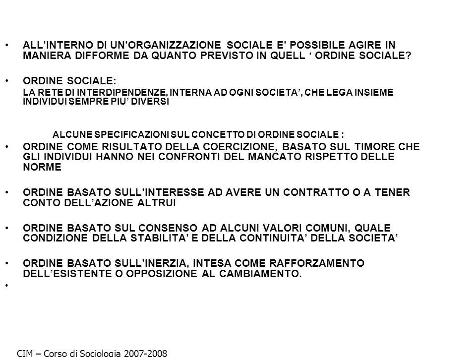 ALL'INTERNO DI UN'ORGANIZZAZIONE SOCIALE E' POSSIBILE AGIRE IN MANIERA DIFFORME DA QUANTO PREVISTO IN QUELL ' ORDINE SOCIALE