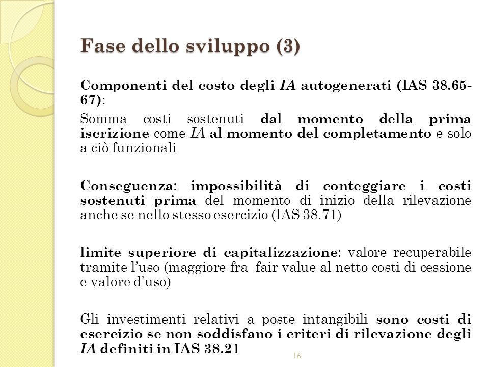 Fase dello sviluppo (3) Componenti del costo degli IA autogenerati (IAS 38.65- 67):