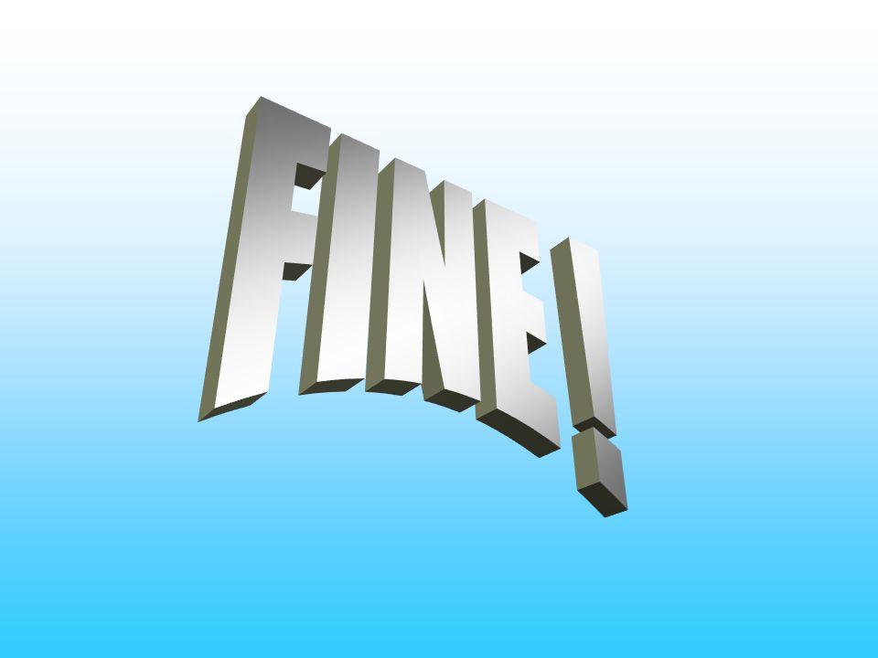 FINE !