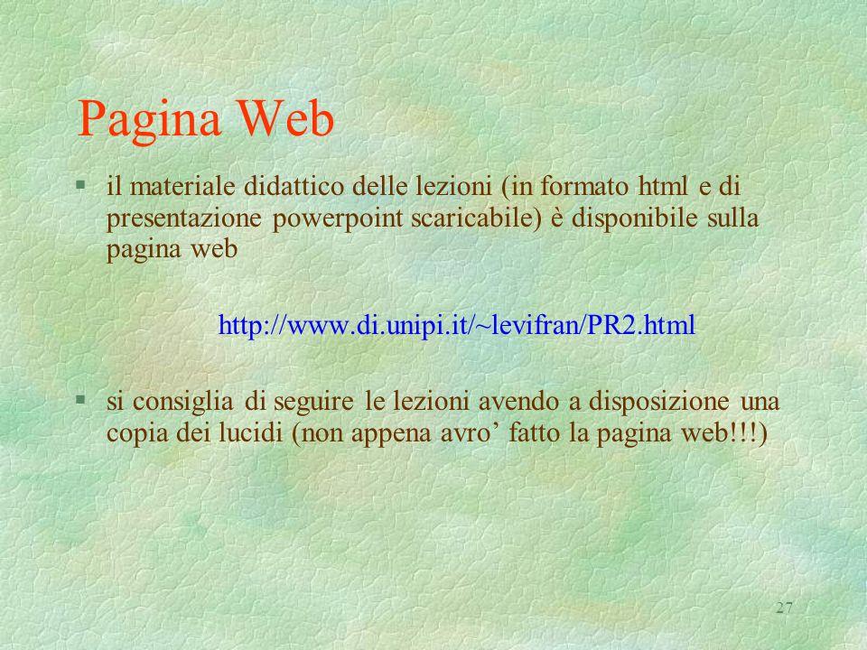 Pagina Webil materiale didattico delle lezioni (in formato html e di presentazione powerpoint scaricabile) è disponibile sulla pagina web.
