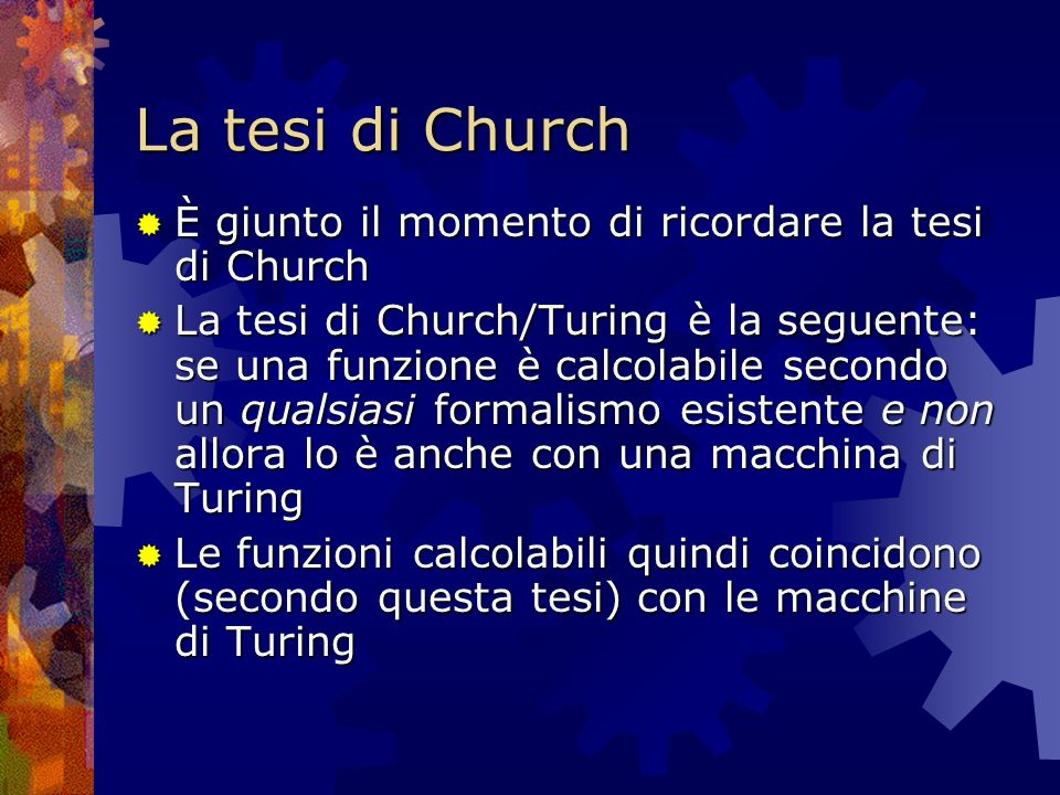 La tesi di Church È giunto il momento di ricordare la tesi di Church