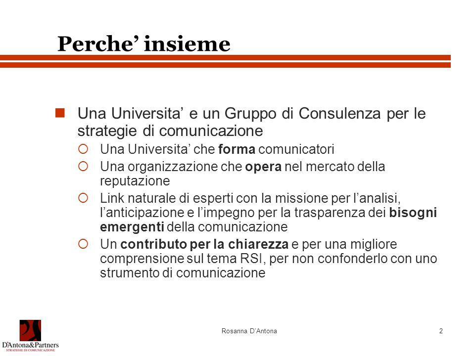 Perche' insieme Una Universita' e un Gruppo di Consulenza per le strategie di comunicazione. Una Universita' che forma comunicatori.