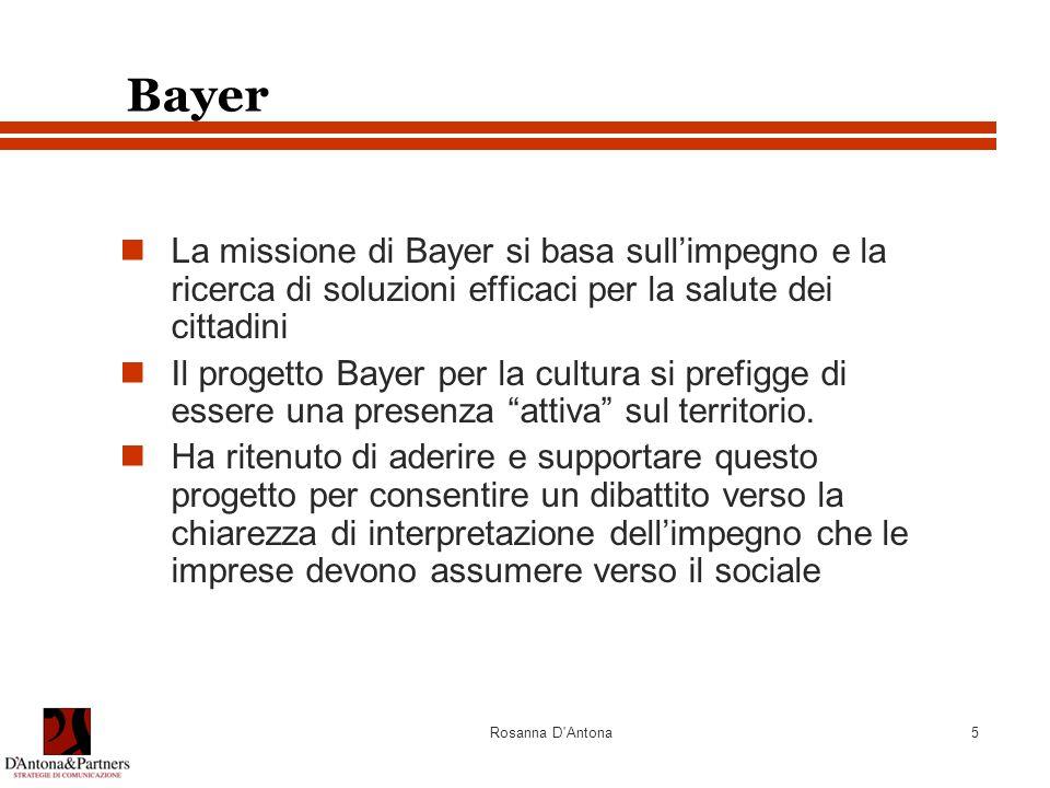Bayer La missione di Bayer si basa sull'impegno e la ricerca di soluzioni efficaci per la salute dei cittadini.