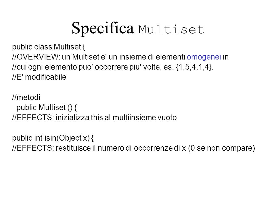 Specifica Multiset public class Multiset {