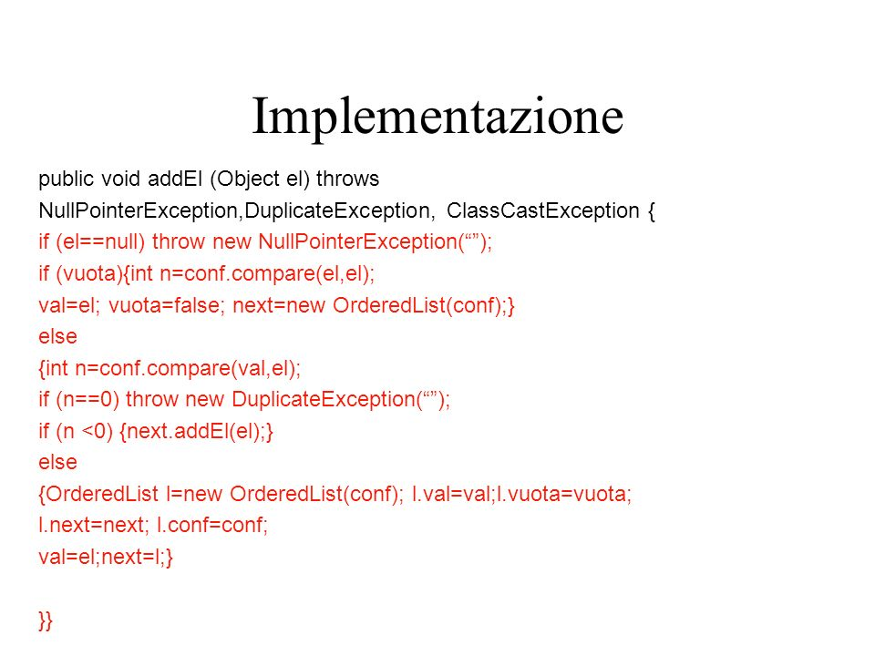 Implementazione public void addEl (Object el) throws