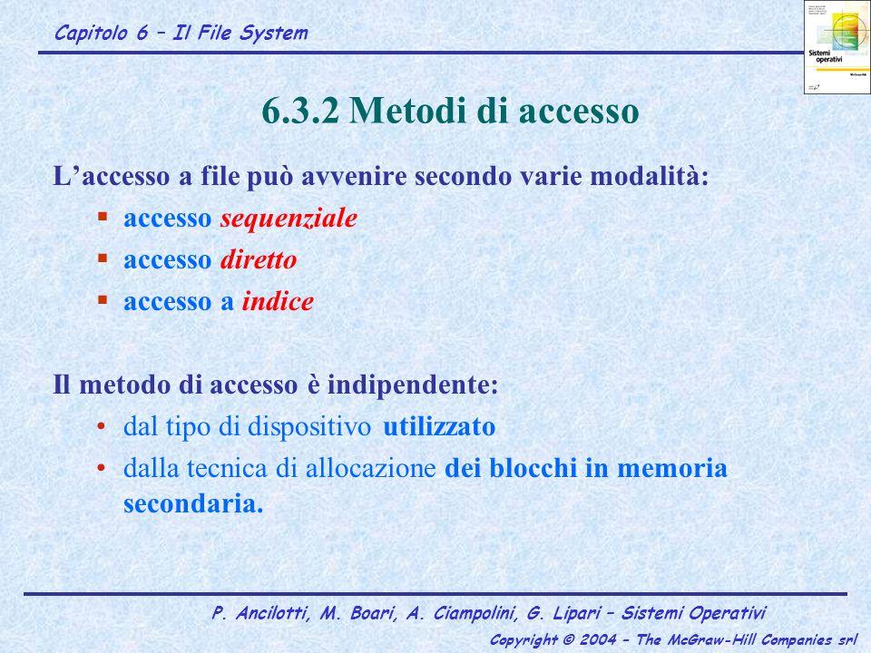 6.3.2 Metodi di accessoL'accesso a file può avvenire secondo varie modalità: accesso sequenziale. accesso diretto.