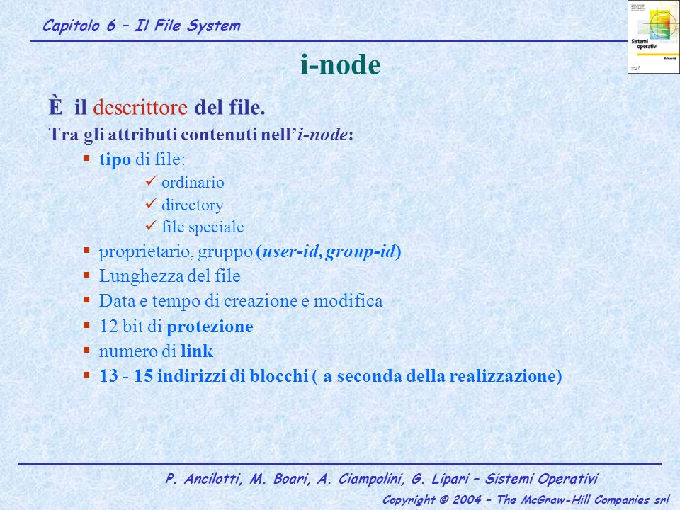 i-node È il descrittore del file.
