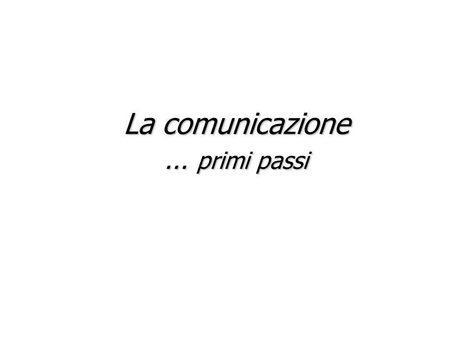 La comunicazione … primi passi