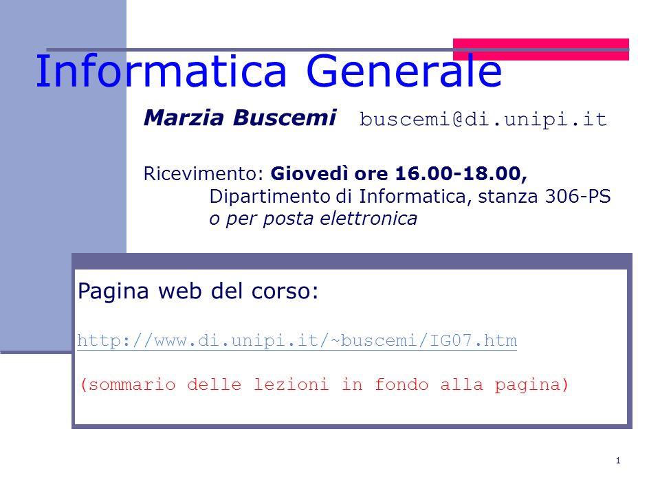 Informatica Generale Marzia Buscemi buscemi@di.unipi.it