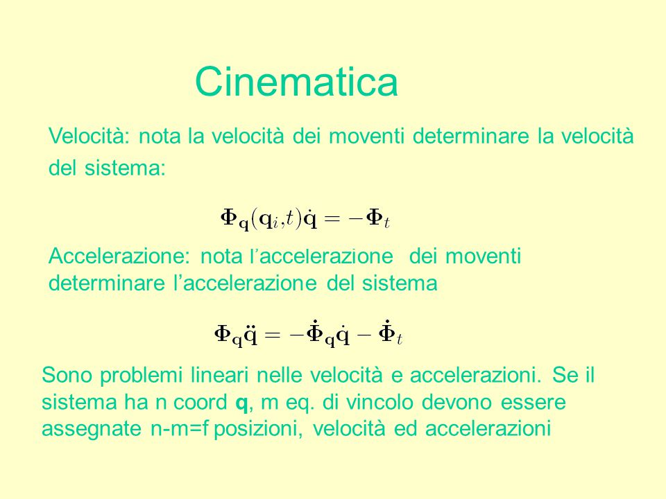 Cinematica Velocità: nota la velocità dei moventi determinare la velocità. del sistema: