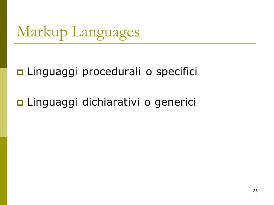 Markup Languages Linguaggi procedurali o specifici