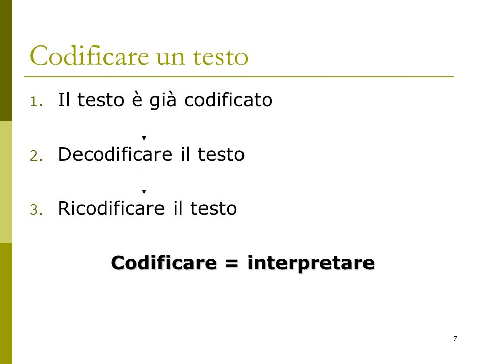 Codificare = interpretare