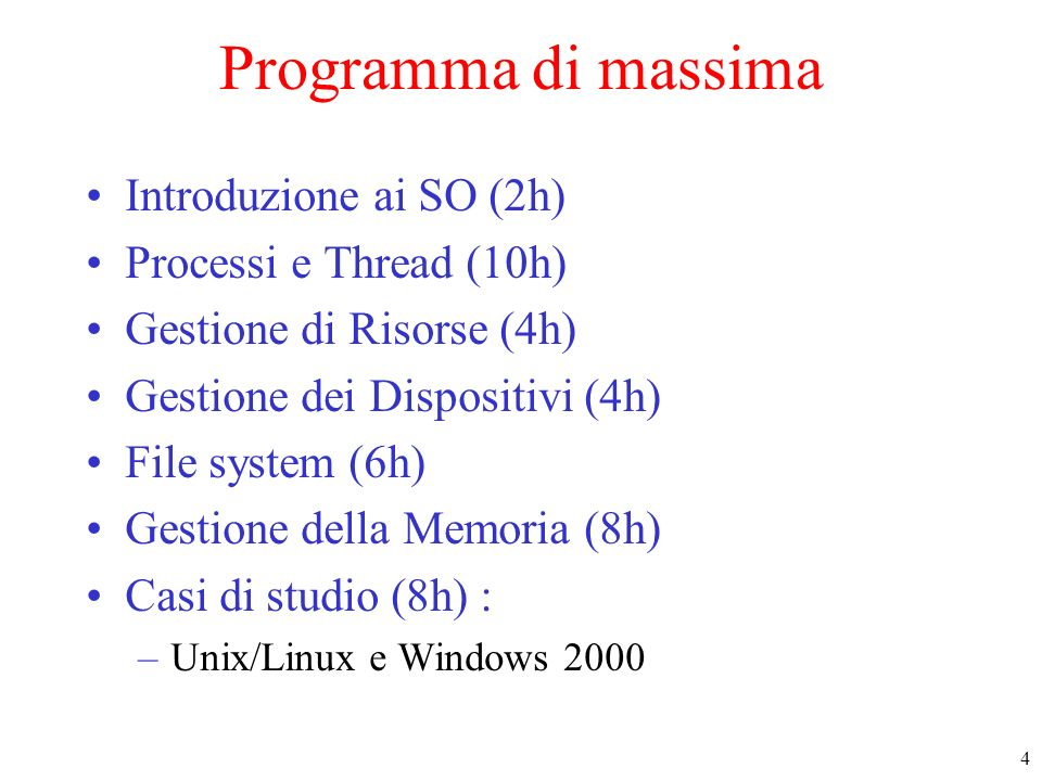 Programma di massima Introduzione ai SO (2h) Processi e Thread (10h)