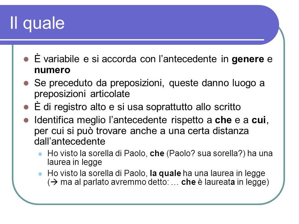 Il quale È variabile e si accorda con l'antecedente in genere e numero
