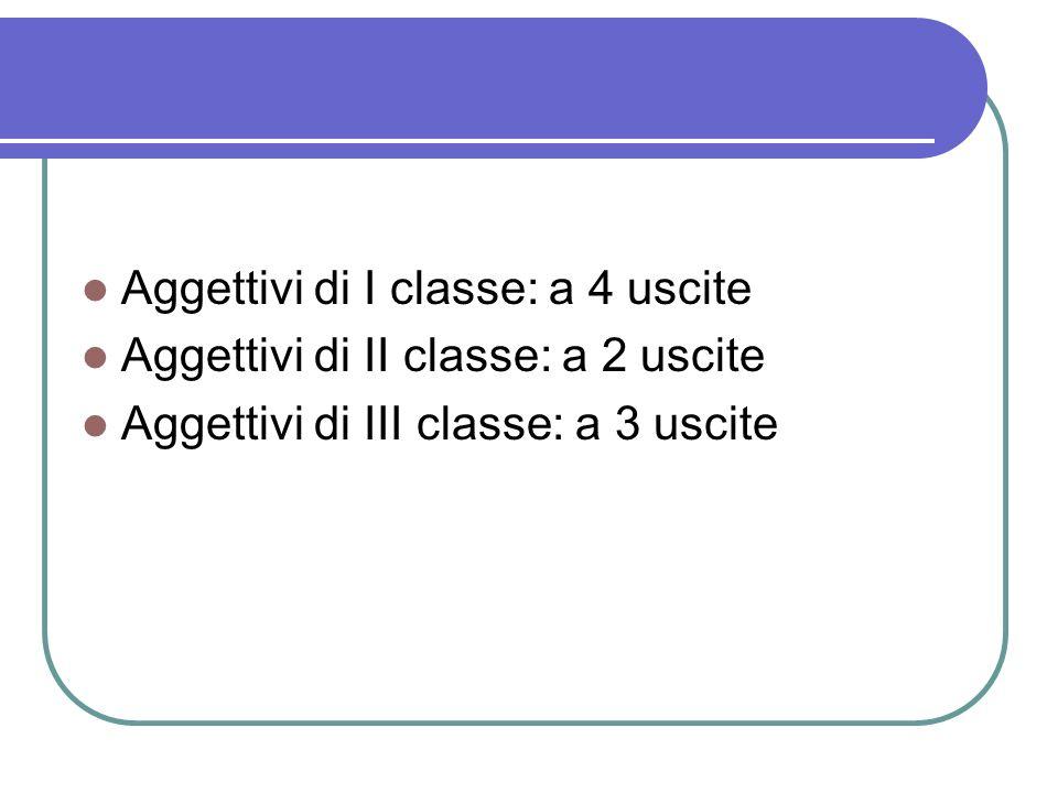 Aggettivi di I classe: a 4 uscite