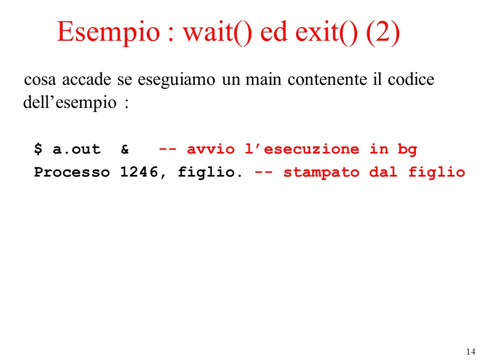 Esempio : wait() ed exit() (2)