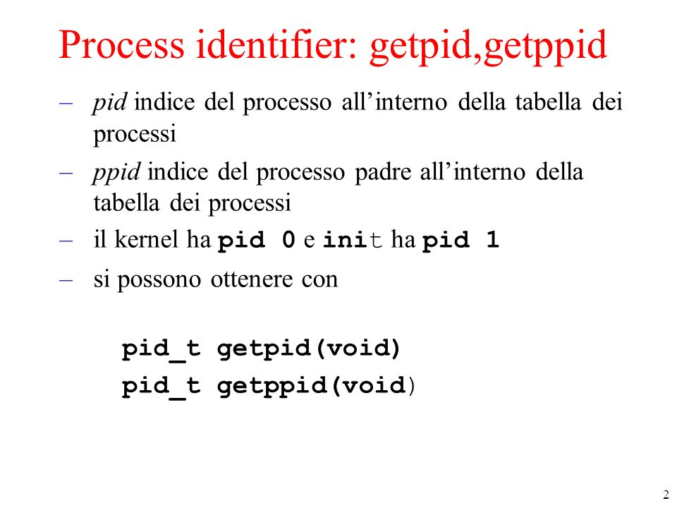 Process identifier: getpid,getppid