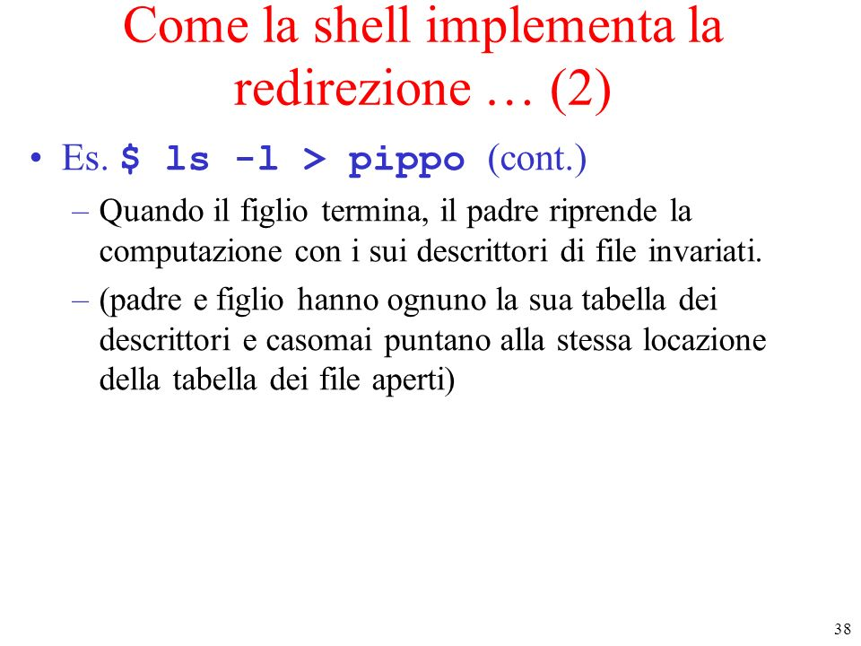 Come la shell implementa la redirezione … (2)