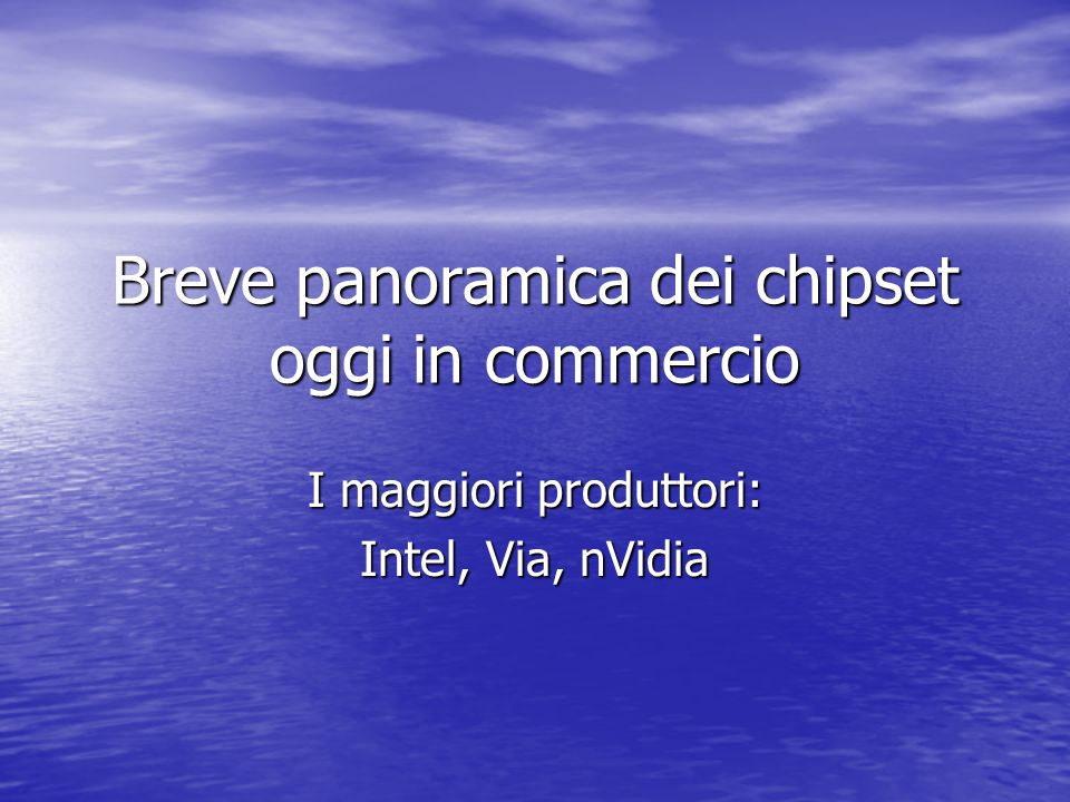 Breve panoramica dei chipset oggi in commercio