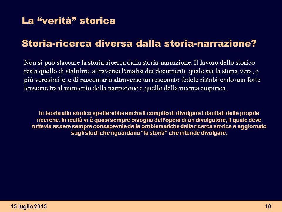 La verità storica Storia-ricerca diversa dalla storia-narrazione