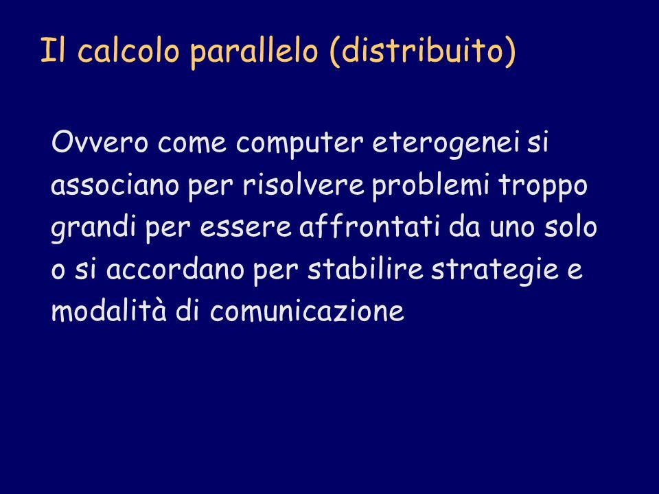 Il calcolo parallelo (distribuito)