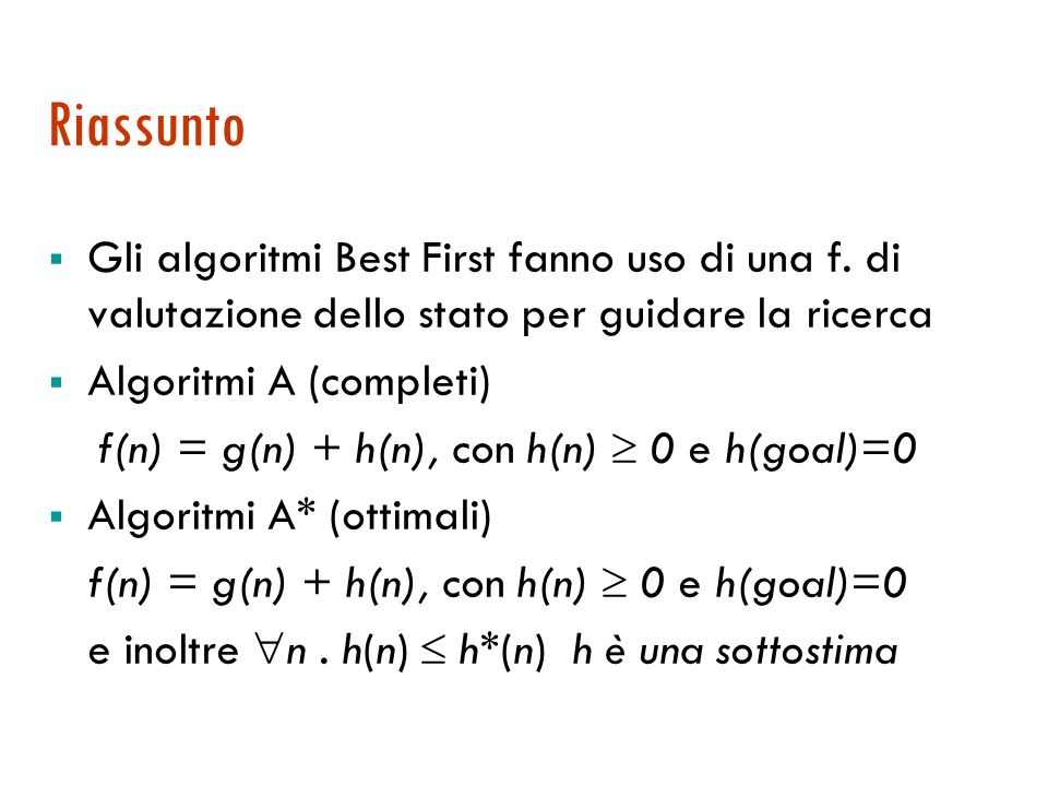 f(n) = g(n) + h(n), con h(n)  0 e h(goal)=0