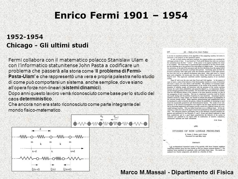 Enrico Fermi 1901 – 1954 1952-1954 Chicago - Gli ultimi studi