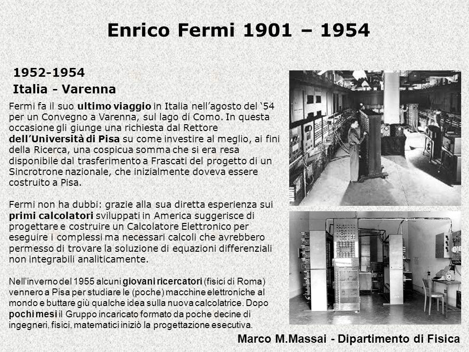 Enrico Fermi 1901 – 1954 1952-1954 Italia - Varenna