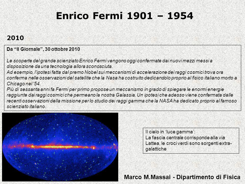 Enrico Fermi 1901 – 1954 2010 Marco M.Massai - Dipartimento di Fisica