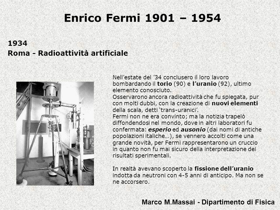Enrico Fermi 1901 – 1954 1934 Roma - Radioattività artificiale