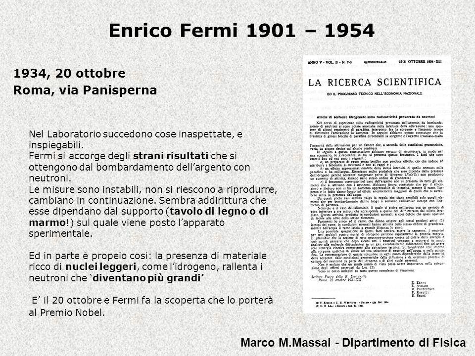 Enrico Fermi 1901 – 1954 1934, 20 ottobre Roma, via Panisperna