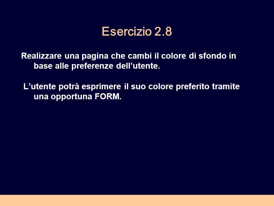 Esercizio 2.8 Realizzare una pagina che cambi il colore di sfondo in base alle preferenze dell'utente.