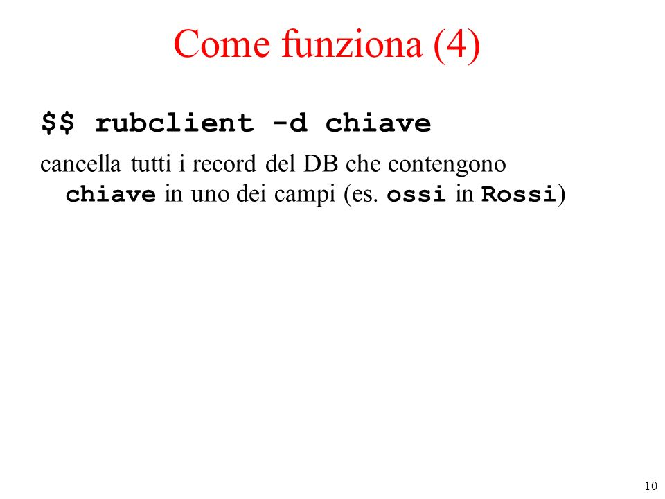 Come funziona (4) $$ rubclient -d chiave
