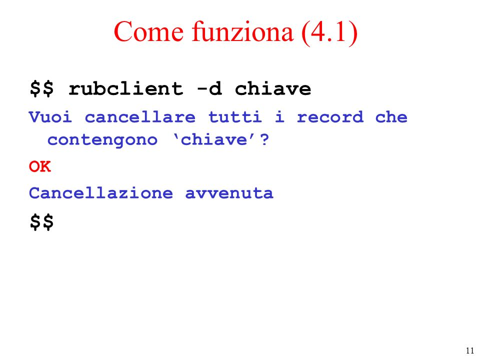 Come funziona (4.1) $$ rubclient -d chiave $$