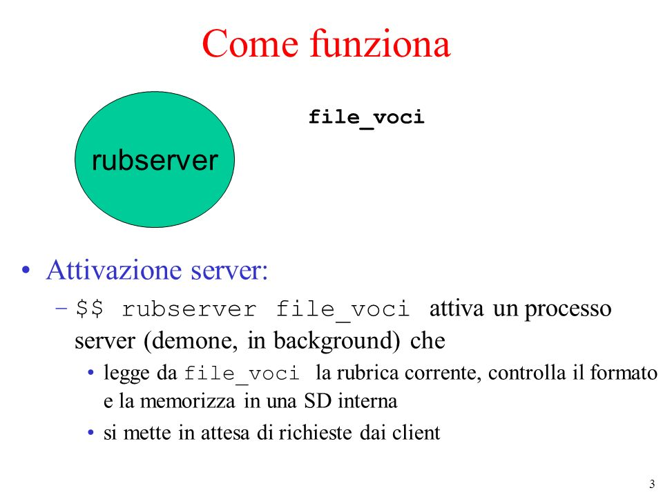 Come funziona rubserver Attivazione server: