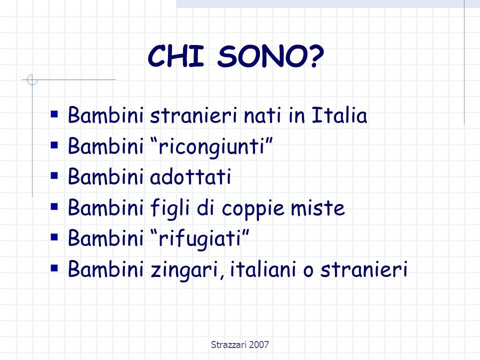 CHI SONO Bambini stranieri nati in Italia Bambini ricongiunti