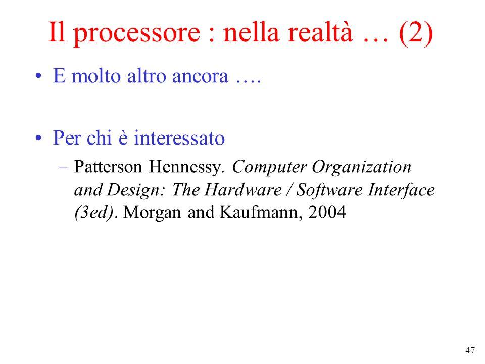 Il processore : nella realtà … (2)