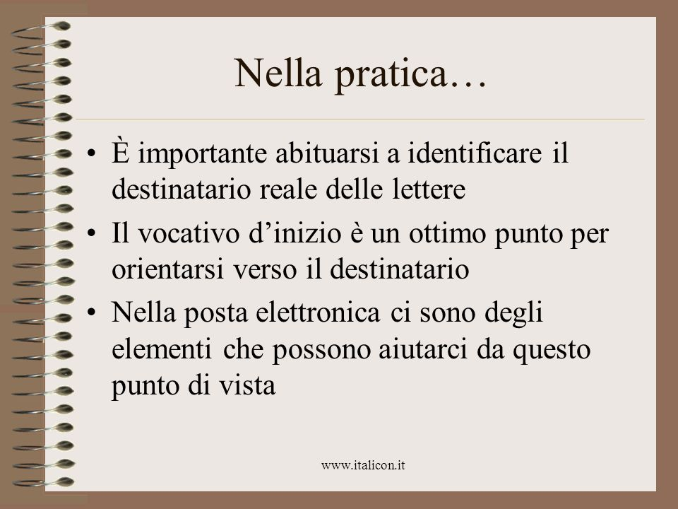 Nella pratica… È importante abituarsi a identificare il destinatario reale delle lettere.